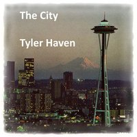 The City — Tyler Haven