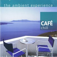 The Ambient Experience Café Chill — Kerner Fox And Max Hanson