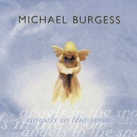 Angels in the Snow — Michael Burgess