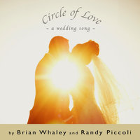 Circle of Love (A Wedding Song) — Randy Piccoli & Brian Whaley