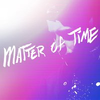 Matter of Time — Static Waves