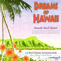 Dreams Of Hawaii: Smooth Steel Guitar — сборник