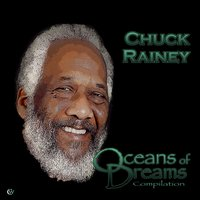 Oceans of Dreams Compilation — Chuck Rainey