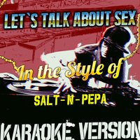 Let's Talk About Sex (In the Style of Salt-n-Pepa) - Single — Ameritz Audio Karaoke