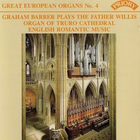 Great European Organs No. 4: Truro Cathedral — Graham Barber