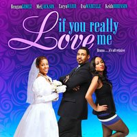 If You Really Love Me — Keith Robinson, Cas Sigers-Beedles, Anthony Edwards, Caryn Ward, Reagan Gomez-Preston, Eva Marcille