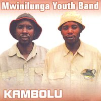 Kambolu — Mwinilunga Youth Band