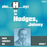H as in HODGES, Johnny, Vol. 1 — Johnny Hodges