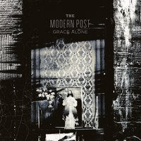 Grace Alone — The Modern Post, The Modern Post (Dustin Kensrue)