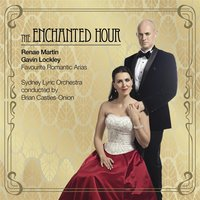 The Enchanted Hour — Renae Martin, Gavin Lockley, The Sydney Lyric Orchestra & Brian Castles-Onion
