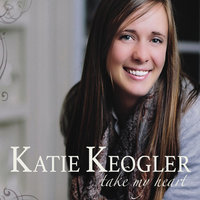 Take My Heart — Katie Keogler