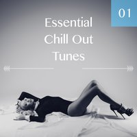Essential Chill Out Tunes, Vol. 01 — сборник