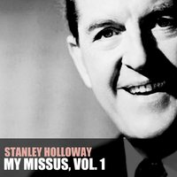 My Missus, Vol. 1 — Stanley Holloway