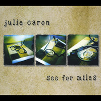 See For Miles — Julie Caron