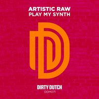 Play My Synth — Artistic Raw