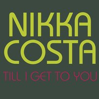 Till I Get To You — Nikka Costa