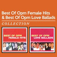 Best of OPM Female Hits & Best of OPM Love Ballads — сборник