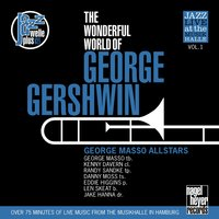 The Wonderful World of George Gershwin — Eddie Higgins, Jake Hanna, Randy Sandke, Kenny Davern, George Masso, Danny Moss, Джордж Гершвин