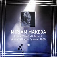 Live at The OAU Summit, Accra, Ghana, October 1965 — Miriam Makeba