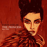 The Princess, Pt. Two — Parov Stelar