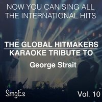 The Global HitMakers: George Strait Vol. 10 — The Global HitMakers