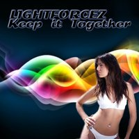 Keep It Together — Lightforcez