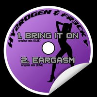 Bring it on  Eargasm — Hy2rogen & Fr3cky