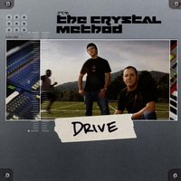 Drive — The Crystal Method