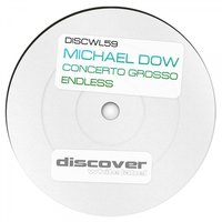 Concerto Grosso / Endless — Michael Dow