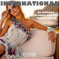 International — DJ Memory, Alonso Chavez, Fonzie Ciaco