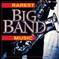 Rarest Big Band Music — сборник
