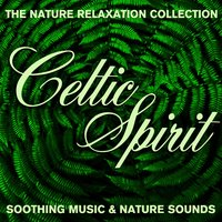 The Nature Relaxation Collection - Celtic Spirit / Soothing Music and Nature Sounds — Sugo Music Artists