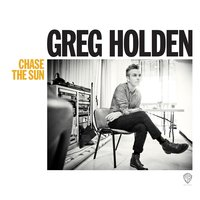 Chase The Sun — Greg Holden