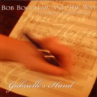Gabrielle's Hand — Bob Boguslaw And The Way (feat. Frank Russo)