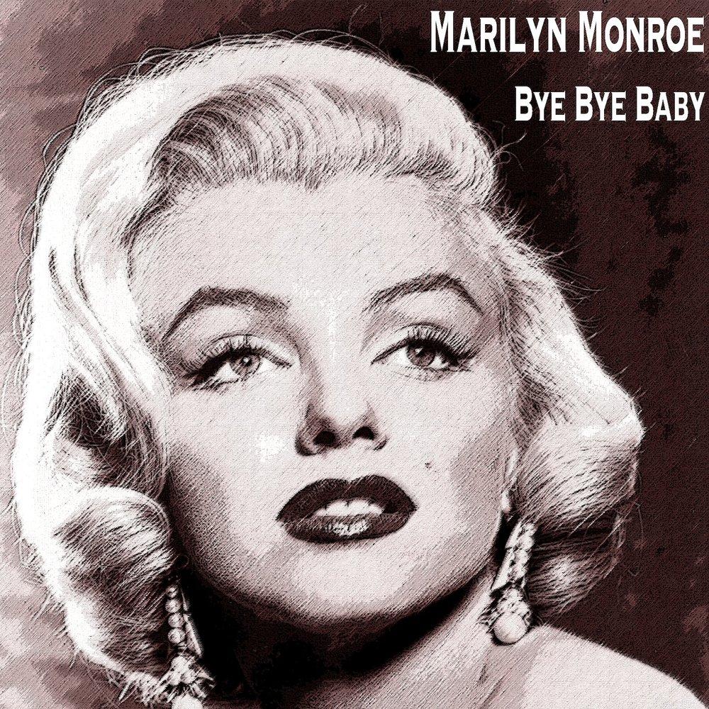 Bye Bye Baby — Marilyn Monroe. Слушать онлайн на Яндекс.Музыке