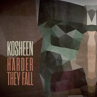 Harder They Fall — Kosheen