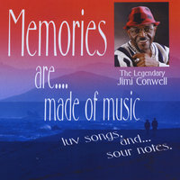 Memories Are Made Of Music, Luv Songs And Sour Notes — Jimi Conwell