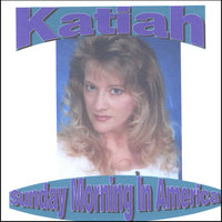 Sunday Morning In America — Katiah