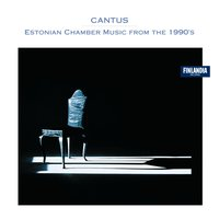 Cantus * Estonian Chamber Music from the 1990'2 — Mätlik, Heiki (guitar)