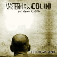 Out of My Mind — Mastermix, Colini, Enrico Bariello, Andrès T. Miller