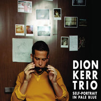 Self-Portrait in Pale Blue — Dion Kerr Trio