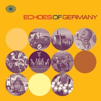 Echoes of Germany: German Popular Music of the 1950s and Early 1960s — сборник