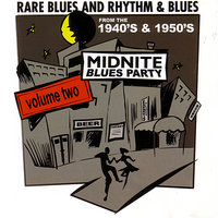 Midnite Blues Party - Volume Two - Rare Rhythm And Blues From The 1940's & 1950's — сборник