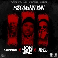 Recognition - Single — Jon Jae, 44 Oak Boy, Jon Jae feat. Rich The Kid, 44 Oak Boy