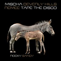 Rocky & Sandy — Mischa, Beverly Hills, Tape The Disco