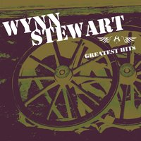 Greatest Hits — Wynn Stewart