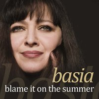 Blame It On The Summer — Basia