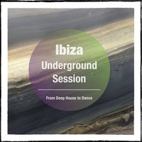 Ibiza Underground Session, Vol. 1 — сборник
