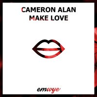 Make Love — Cameron Alan