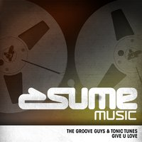 Give U Love — Tonic Tunes, the Groove Guys, The Groove Guys, Tonic Tunes